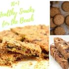 10+1 Healthy Snacks for the Beach