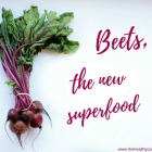 Beetroot, the new superfood